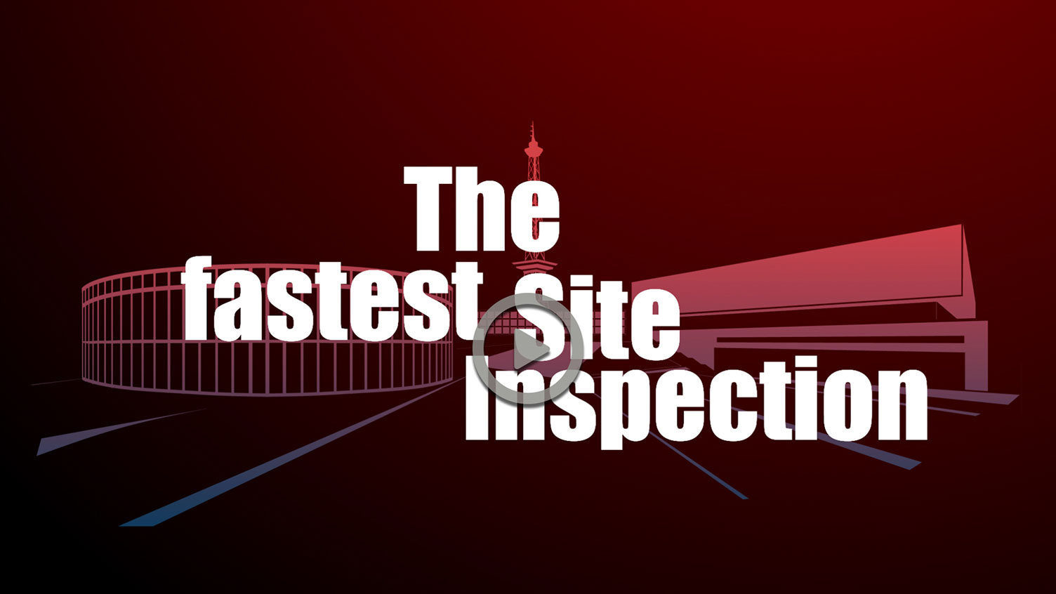 The fastest Site Inspection